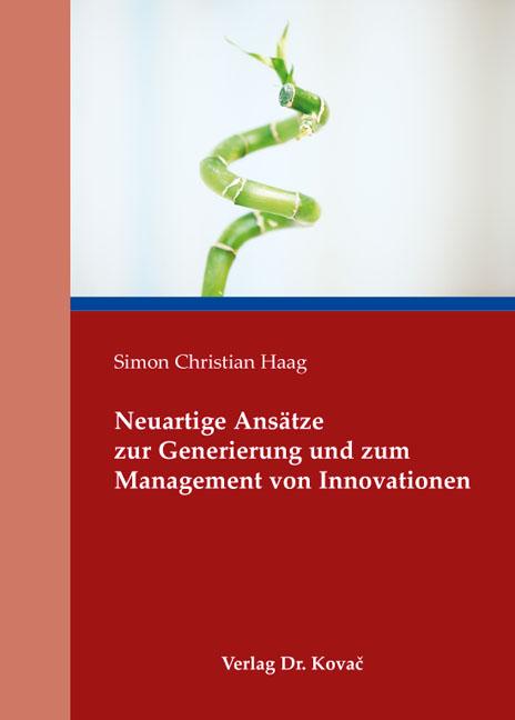 Cover: Neuartige Ansätze zur Generierung und zum Management von Innovationen