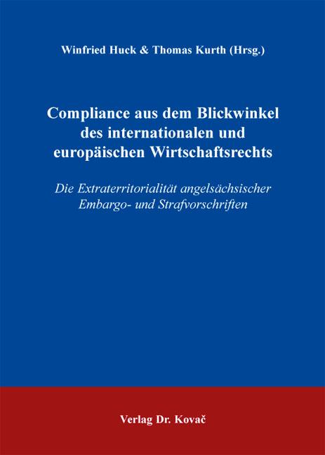 Cover: Compliance aus dem Blickwinkel des internationalen und europäischen Wirtschaftsrechts