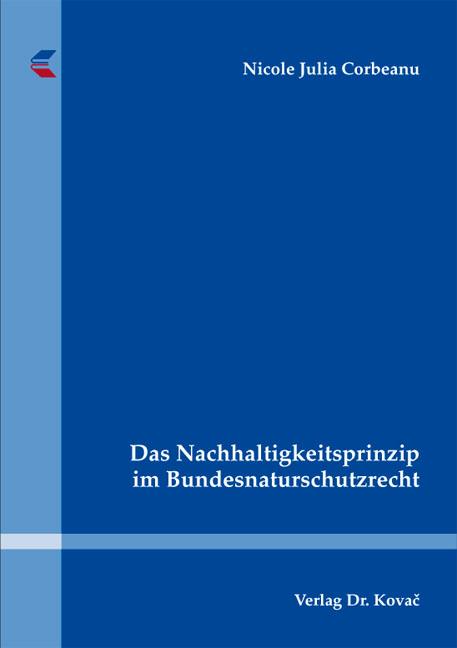 Cover: Das Nachhaltigkeitsprinzip im Bundesnaturschutzrecht
