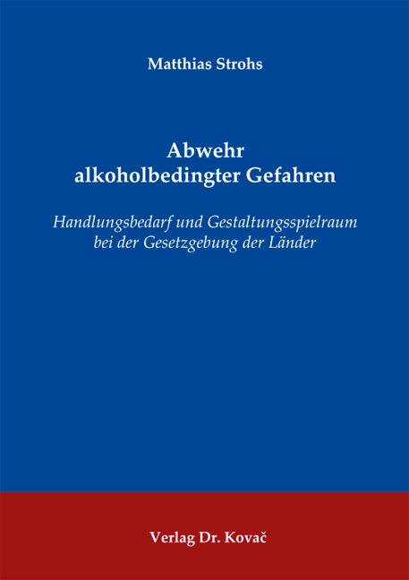 Cover: Abwehr alkoholbedingter Gefahren