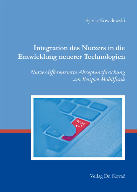 Cover: Integration des Nutzers in die Entwicklung neuerer Technologien