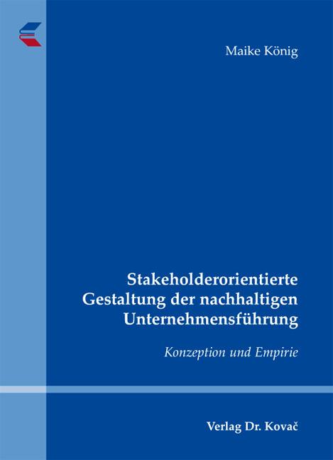 Cover: Stakeholderorientierte Gestaltung der nachhaltigen Unternehmensführung