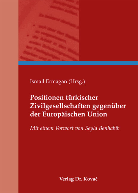 Cover: Positionen türkischer Zivilgesellschaften gegenüber der Europäischen Union