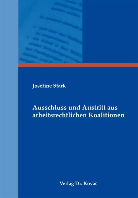 Cover: Ausschluss und Austritt aus arbeitsrechtlichen Koalitionen