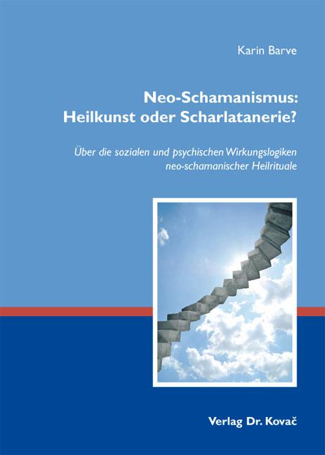 Cover: Neo-Schamanismus: Heilkunst oder Scharlatanerie?