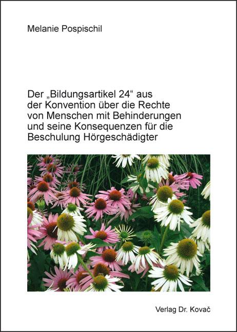 """Cover: Der """"Bildungsartikel 24"""" aus der Konvention über die Rechte von Menschen mit Behinderungen und seine Konsequenzen für die Beschulung Hörgeschädigter"""