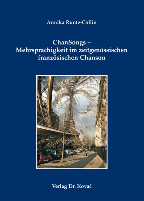 Cover: ChanSongs – Mehrsprachigkeit im zeitgenössischen französischen Chanson