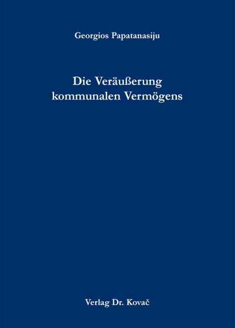 Cover: Die Veräußerung kommunalen Vermögens