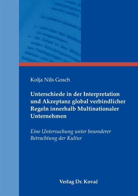 Cover: Unterschiede in der Interpretation und Akzeptanz global verbindlicher Regeln innerhalb Multinationaler Unternehmen
