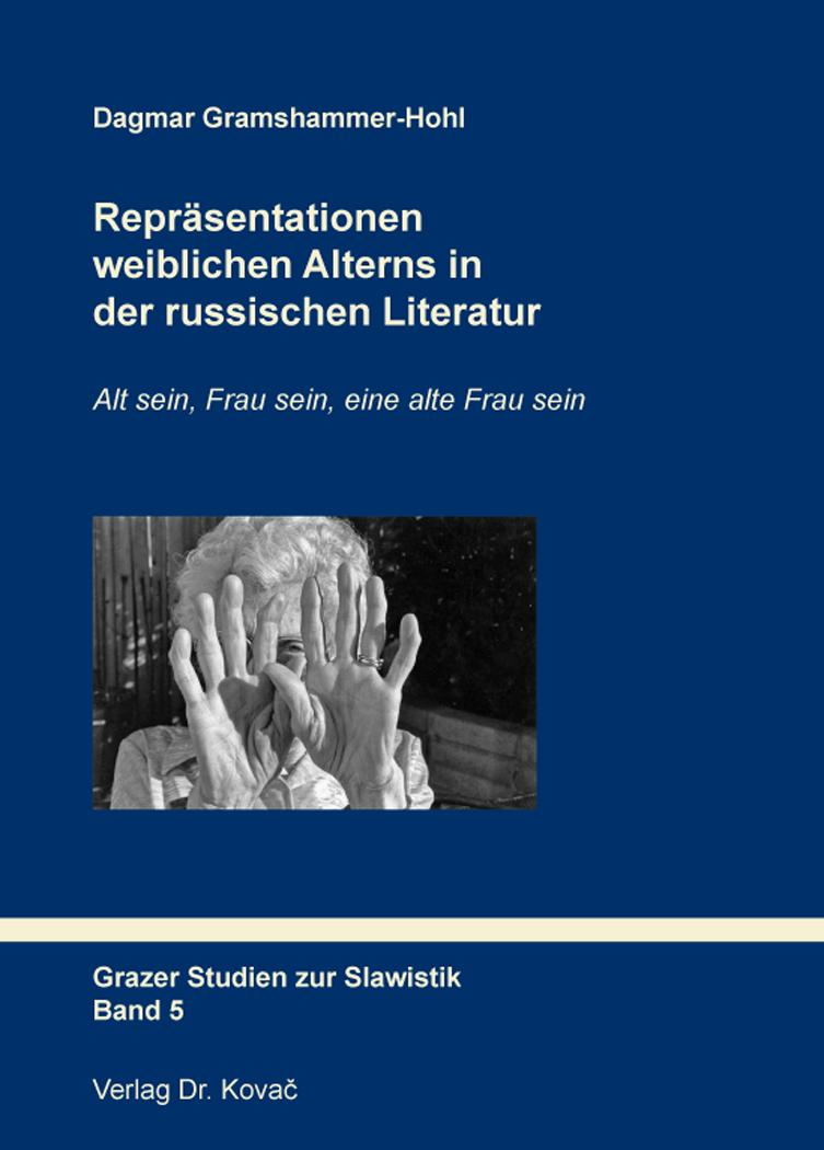 Cover: Repräsentationen weiblichen Alterns in der russischen Literatur