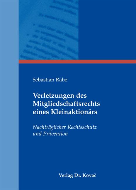 Cover: Verletzungen des Mitgliedschaftsrechts eines Kleinaktionärs