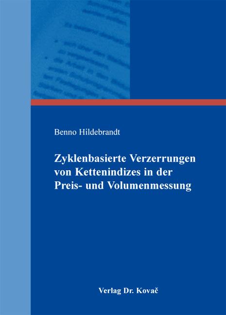 Cover: Zyklenbasierte Verzerrungen von Kettenindizes in der Preis- und Volumenmessung