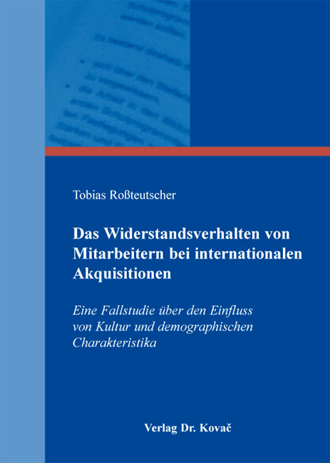 Cover: Das Widerstandsverhalten von Mitarbeitern bei internationalen Akquisitionen