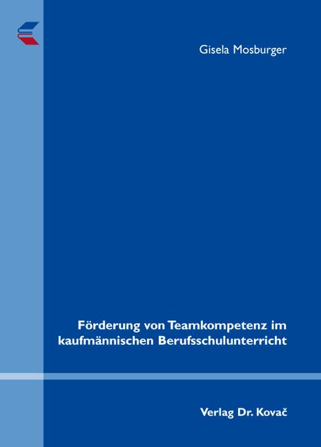 Cover: Förderung von Teamkompetenz im kaufmännischen Berufsschulunterricht