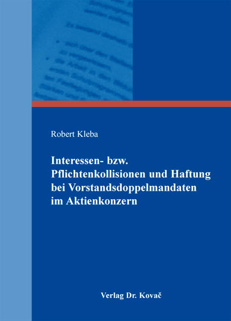 Cover: Interessen- bzw. Pflichtenkollisionen und Haftung bei Vorstandsdoppelmandaten im Aktienkonzern