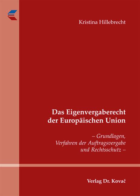 Cover: Das Eigenvergaberecht der Europäischen Union