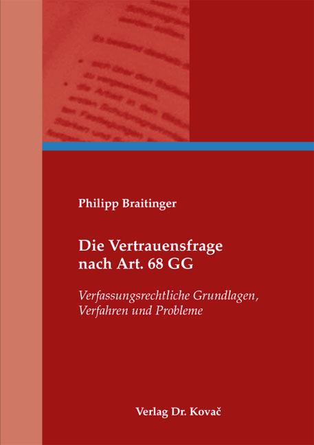 Cover: Die Vertrauensfrage nach Art. 68 GG