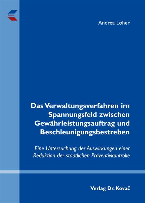 Cover: Das Verwaltungsverfahren im Spannungsfeld zwischen Gewährleistungsauftrag und Beschleunigungsbestreben