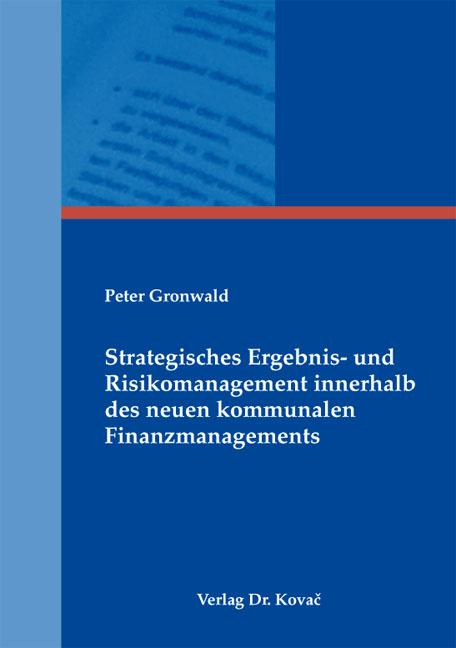 Cover: Strategisches Ergebnis- und Risikomanagement innerhalb des neuen kommunalen Finanzmanagements