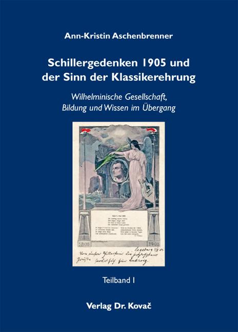 Cover: Schillergedenken 1905 und der Sinn der Klassikerehrung