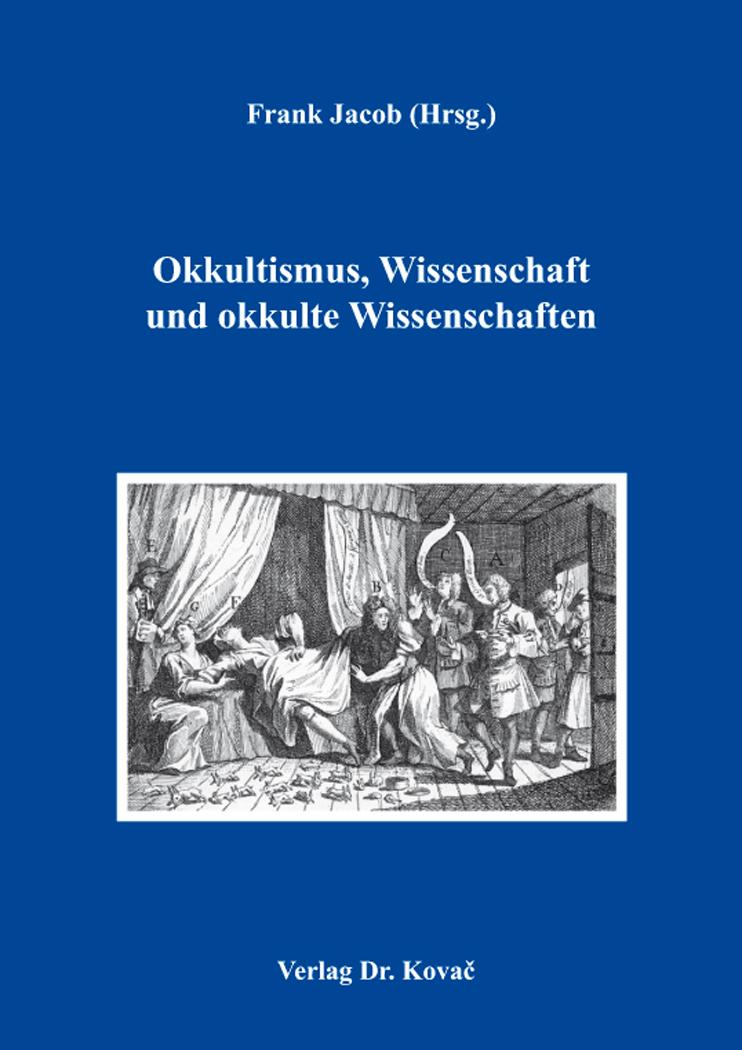 Cover: Okkultismus, Wissenschaft und okkulte Wissenschaften