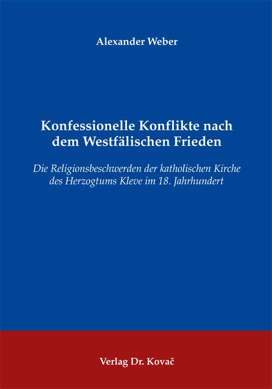 Cover: Konfessionelle Konflikte nach dem Westfälischen Frieden