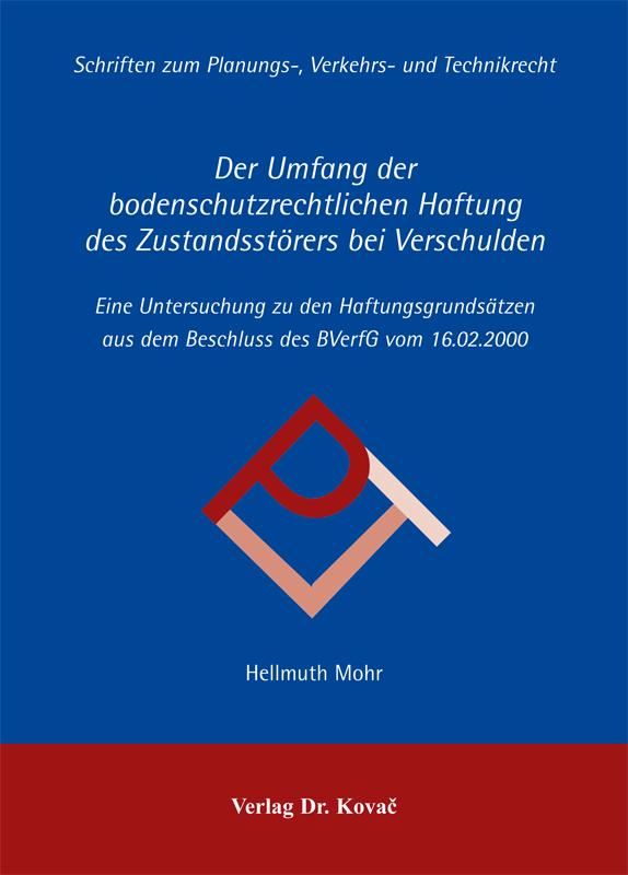 Cover: Der Umfang der bodenschutzrechtlichen Haftung des Zustandsstörers bei Verschulden
