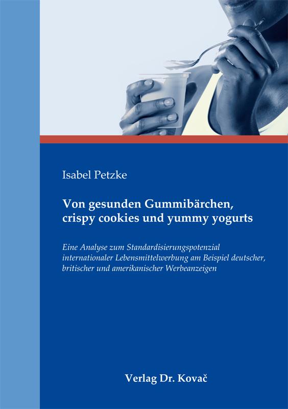 Cover: Von gesunden Gummibärchen, crispy cookies und yummy yogurts