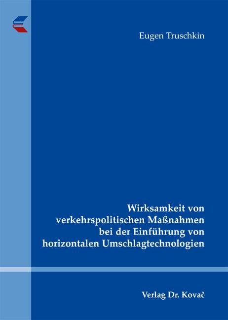 Cover: Wirksamkeit von verkehrspolitischen Maßnahmen bei der Einführung von horizontalen Umschlagtechnologien
