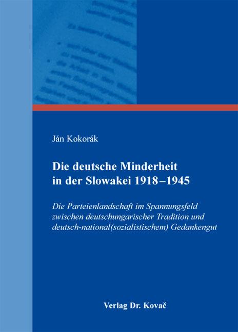 Cover: Die deutsche Minderheit in der Slowakei 1918–1945