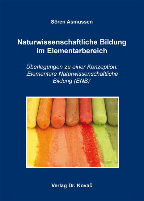 Cover: Naturwissenschaftliche Bildung im Elementarbereich
