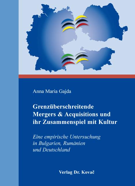 Cover: Grenzüberschreitende Mergers & Acquisitions und ihr Zusammenspiel mit Kultur
