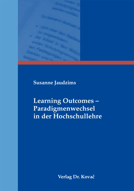 Cover: Learning Outcomes – Paradigmenwechsel in der Hochschullehre