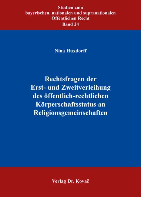 Cover: Rechtsfragen der Erst- und Zweitverleihung des öffentlich-rechtlichen Körperschaftsstatus an Religionsgemeinschaften