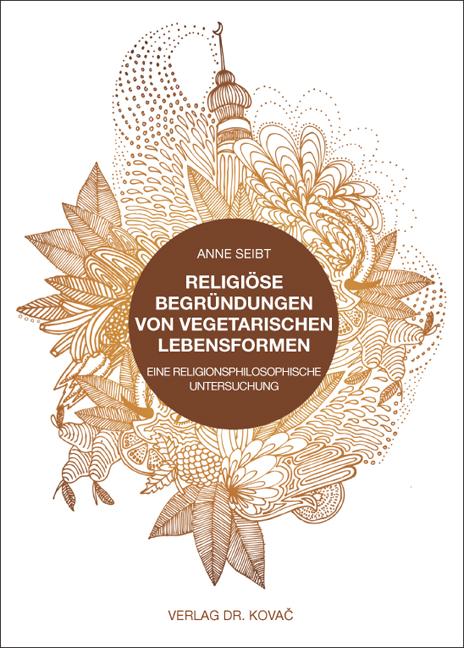 Cover: Religiöse Begründungen von vegetarischen Lebensformen