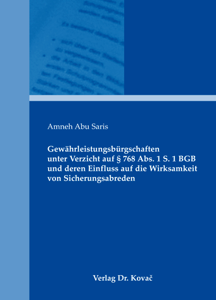 Cover: Gewährleistungsbürgschaften unter Verzicht auf § 768 Abs. 1 S. 1 BGB und deren Einfluss auf die Wirksamkeit von Sicherungsabreden