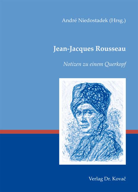 Cover: Jean-Jacques Rousseau – Notizen zu einem Querkopf