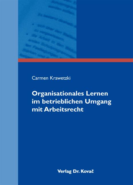 Cover: Organisationales Lernen im betrieblichen Umgang mit Arbeitsrecht