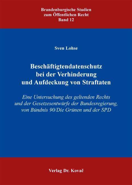 Cover: Beschäftigtendatenschutz bei der Verhinderung und Aufdeckung von Straftaten
