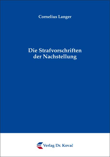 Cover: Die Strafvorschriften der Nachstellung