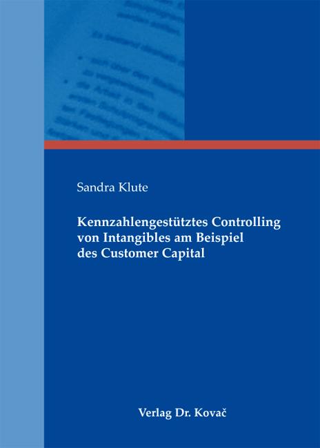 Cover: Kennzahlengestütztes Controlling von Intangibles am Beispiel des Customer Capital