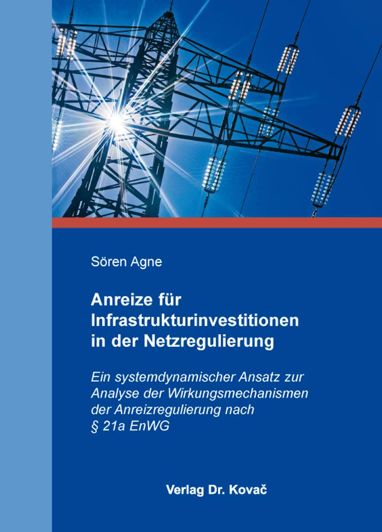 Cover: Anreize für Infrastrukturinvestitionen in der Netzregulierung