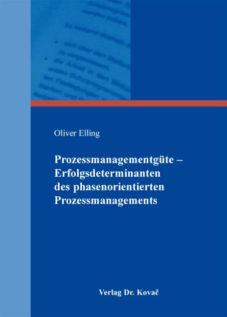 Cover: Prozessmanagementgüte – Erfolgsdeterminanten des phasenorientierten Prozessmanagements