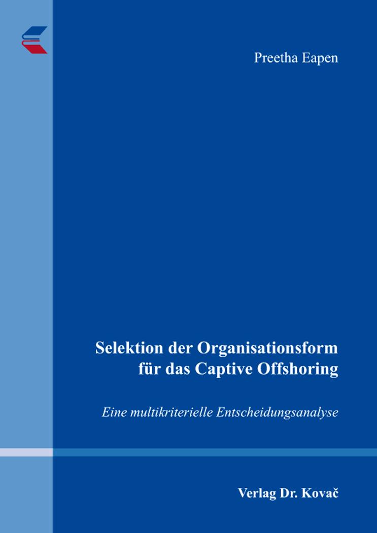 Cover: Selektion der Organisationsform für das Captive Offshoring
