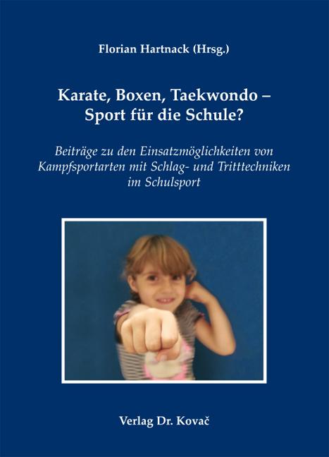 Cover: Karate, Boxen, Taekwondo – Sport für die Schule?
