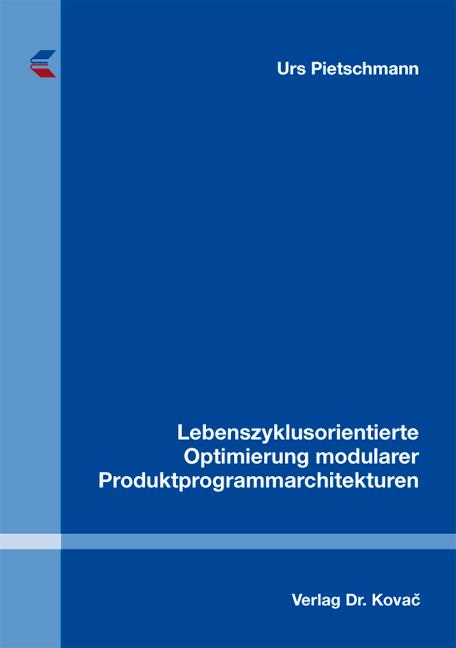 Cover: Lebenszyklusorientierte Optimierung modularer Produktprogrammarchitekturen
