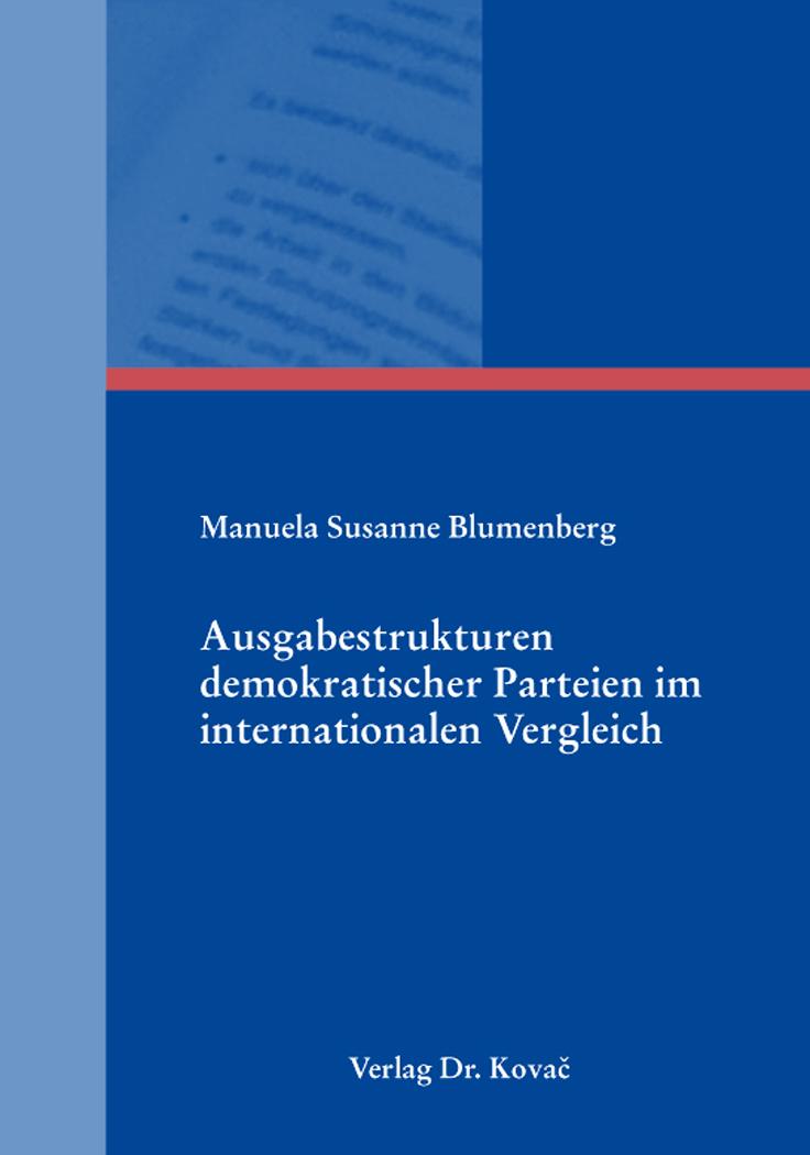 Cover: Ausgabestrukturen demokratischer Parteien im internationalen Vergleich