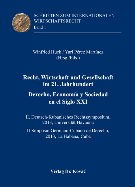 Cover: Recht, Wirtschaft und Gesellschaft im21.Jahrhundert / Derecho, Economía y Sociedad enelSigloXXI