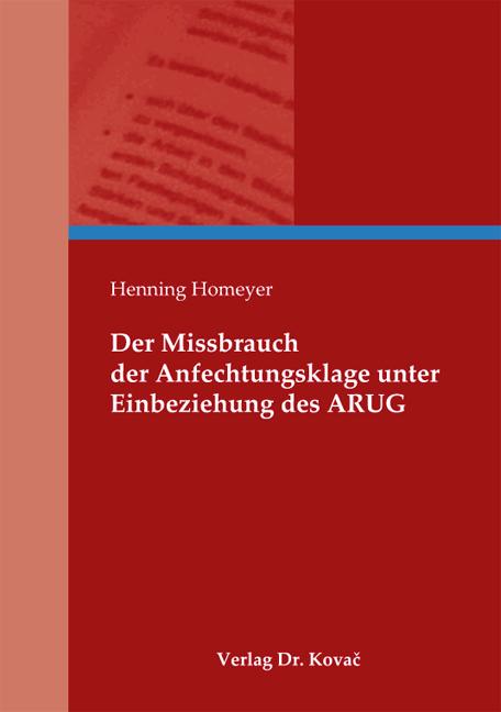 Cover: Der Missbrauch der Anfechtungsklage unter Einbeziehung des ARUG
