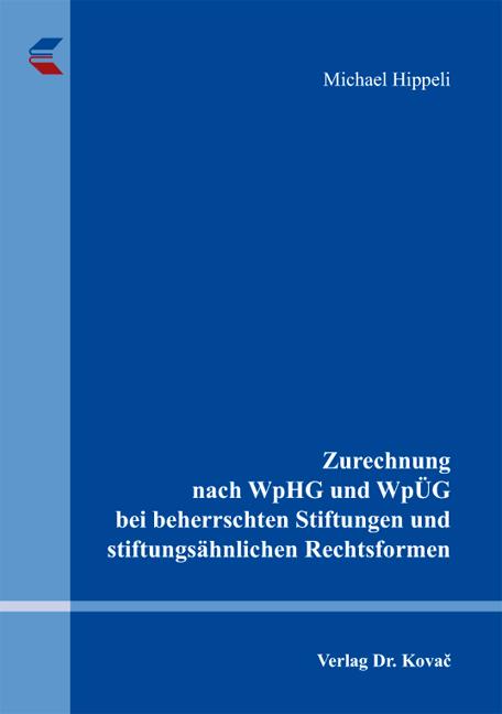 Cover: Zurechnung nach WpHG und WpÜG bei beherrschten Stiftungen und stiftungsähnlichen Rechtsformen